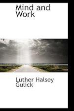 Mind and Work af Luther Halsey Gulick