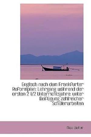 Englisch Nach Dem Frankfurter Reformplan af Max Walter
