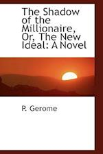The Shadow of the Millionaire, Or, the New Ideal af P. Gerome