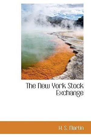 The New York Stock Exchange af H. S. Martin