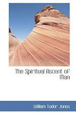 The Spiritual Ascent of Man af William Tudor Jones