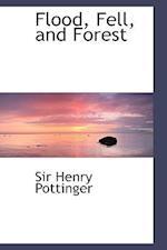 Flood, Fell, and Forest af Henry Pottinger