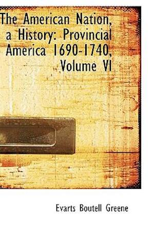 The American Nation, a History af Evarts Boutell Greene
