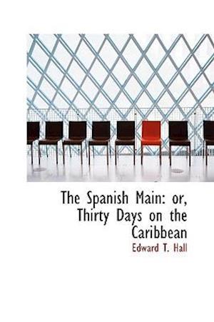The Spanish Main af Edward T. Hall