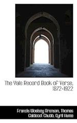 The Yale Record Book of Verse, 1872-1922 af Francis Woolsey Bronson