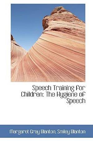 Speech Training for Children af Margaret Gray Blanton