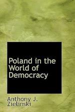 Poland in the World of Democracy af Anthony J. Zielinski