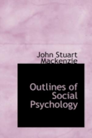 Outlines of Social Psychology af John Stuart Mackenzie