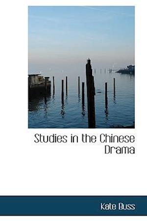 Studies in the Chinese Drama af Kate Buss