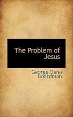 The Problem of Jesus af George Dana Boardman