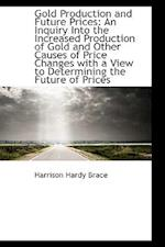 Gold Production and Future Prices af Harrison Hardy Brace