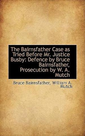 The Bairnsfather Case as Tried Before Mr. Justice Busby af Bruce Bairnsfather