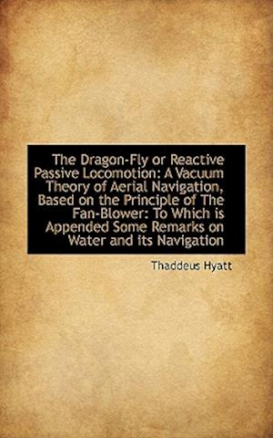 The Dragon-Fly or Reactive Passive Locomotion af Thaddeus Hyatt