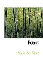 Poems af Sophia May Eckley