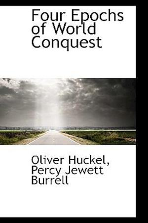 Four Epochs of World Conquest af Oliver Huckel