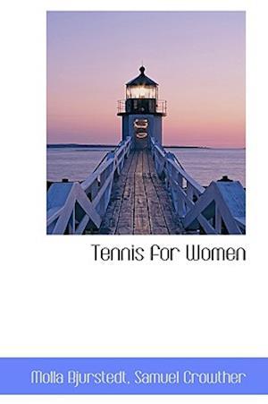 Tennis for Women af Molla Bjurstedt