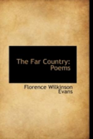 The Far Country af Florence Wilkinson Evans