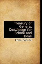 Treasury of General Knowledge for School and Home af Celia Doerner