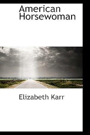 American Horsewoman af Elizabeth Karr