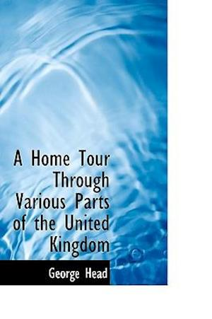 A Home Tour Through Various Parts of the United Kingdom af George Head