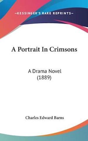 A Portrait in Crimsons af Charles Edward Barns