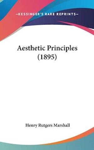 Aesthetic Principles (1895) af Henry Rutgers Marshall
