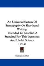 An Universal System of Stenography or Shorthand Writing af Samuel Taylor
