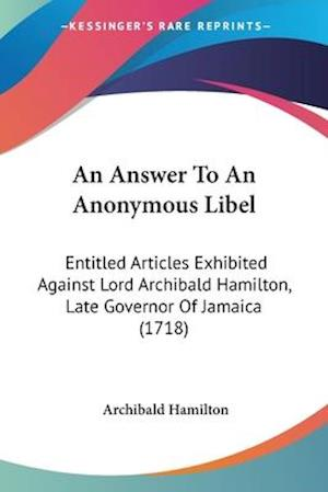 An Answer to an Anonymous Libel af Archibald Hamilton