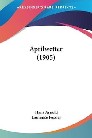 Aprilwetter (1905) af Hans Arnold
