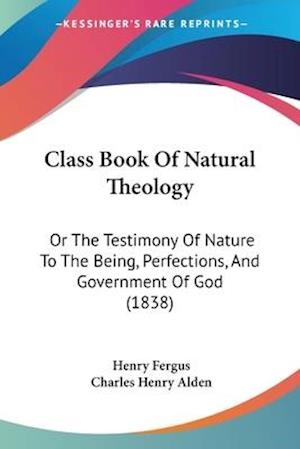 Class Book of Natural Theology af Henry Fergus