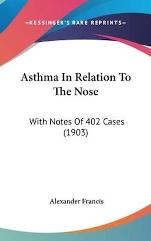 Asthma in Relation to the Nose af Alexander Francis