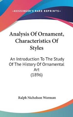 Analysis of Ornament, Characteristics of Styles af Ralph Nicholson Wornum