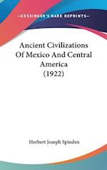 Ancient Civilizations of Mexico and Central America (1922) af Herbert Joseph Spinden