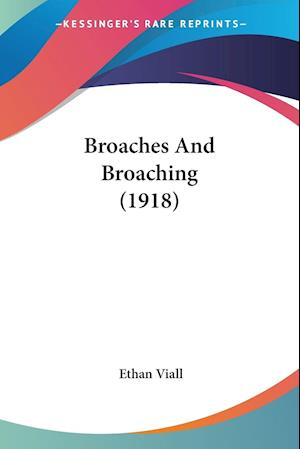 Broaches and Broaching (1918) af Ethan Viall