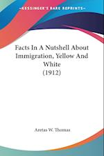 Facts in a Nutshell about Immigration, Yellow and White (1912) af Aretas W. Thomas