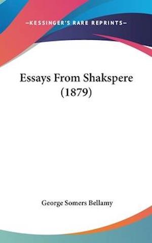 Essays from Shakspere (1879) af George Somers Bellamy