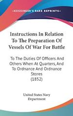 Instructions in Relation to the Preparation of Vessels of War for Battle af United States Navy Department, States Na United States Navy Department