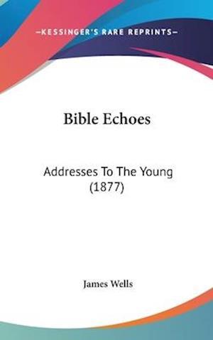 Bible Echoes af James Wells