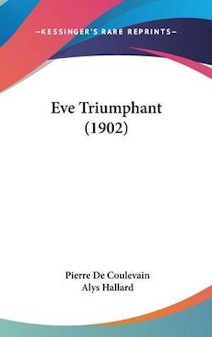 Eve Triumphant (1902) af Pierre De Coulevain