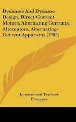 Dynamos and Dynamo Design, Direct-Current Motors, Alternating Currents, Alternators, Alternating-Current Apparatus (1905) af Textbook International Textbook Company, International Textbook Company