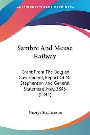 Sambre and Meuse Railway af George Stephenson