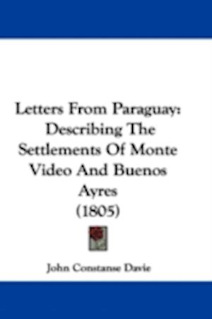 Letters from Paraguay af John Constanse Davie