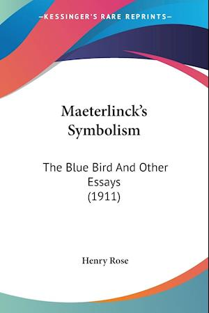 Maeterlinck's Symbolism af Henry Rose