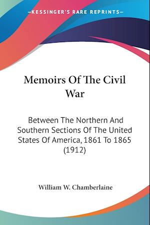 Memoirs of the Civil War af William W. Chamberlaine