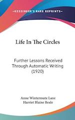 Life in the Circles af Anne Wintermute Lane, Harriet Blaine Beale