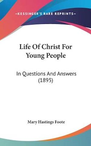 Life of Christ for Young People af Mary Hastings Foote