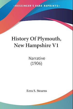 History of Plymouth, New Hampshire V1 af Ezra S. Stearns