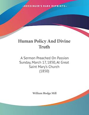 Human Policy and Divine Truth af William Hodge Mill