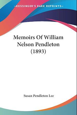 Memoirs of William Nelson Pendleton (1893) af Susan Pendleton Lee