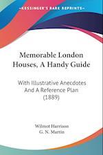Memorable London Houses, a Handy Guide af Wilmot Harrison